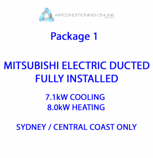 Package 1 – MITSUBISHI ELECTRIC DUCTED FULLY INSTALLED